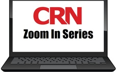 View every video from CRN's Zoom In Series